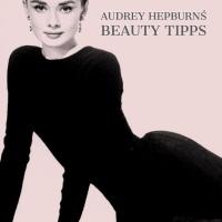 Audrey Hepburn's Beauty Tipps